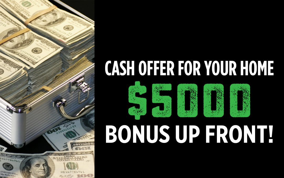 Sell Your Home Now AND Receive an Extra $5000 Cash from DLP
